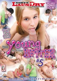 Too Young To Know Better 5 Porn Movie