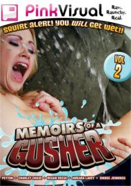 Memoirs Of A Gusher Vol. 2 Porn Video