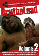 Bruthaload Vol. 2 Porn Video