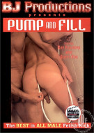 Pump and Fill Gay Porn Movie