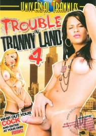 Trouble In Tranny Land 4 Porn Video