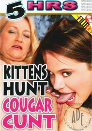 Kittens Hunt Cougar Cunt Porn Video
