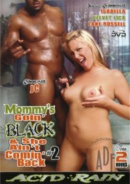 Mommy's Goin' Black & She Ain't Comin' Back #2 Porn Video