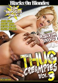 Thug Creampies Vol. 3 Porn Movie