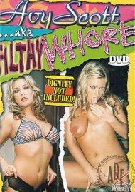 Avy Scott AKA Filthy Whore Movie
