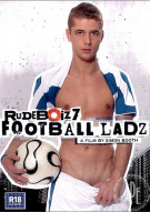 Rude Boiz 7:  Football Ladz Porn Video