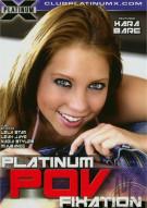 Platinum POV Fixation Porn Movie