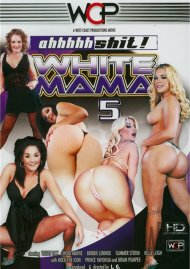 Ahhhhh Shit!  White Mama 5 Porn Video