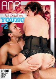We Want Em Young #2 Porn Movie