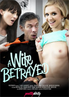 Wife Betrayed, A Porn Video