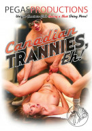 Canadian Trannies, Eh! Porn Movie