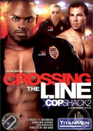 Crossing the Line: Cop Shack 2 Porn Movie