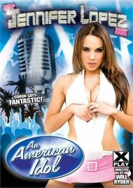 Not Jennifer Lopez XXX: An American Idol