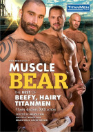 Muscle Bear: The Best of Beefy, Hairy TitanMen Gay Porn Movie