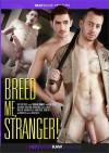 Breed Me, Stranger! Boxcover