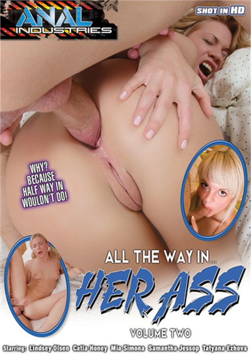 All The Way In Her Ass Volume Two