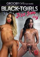 Black-TGirls Jizz Jam #9 Porn Movie
