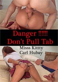 Danger! Don't Pull Tab Porn Video