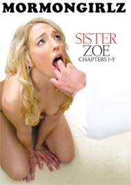 Sister Zoe: Chapters 1-5 HD porn video from Mormon Girlz.