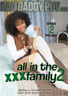All In The XXX Family 2 Porn Movie
