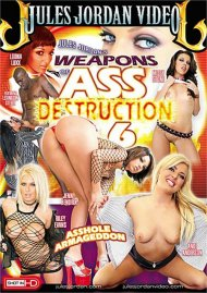 Weapons of Ass Destruction 6 Porn Video