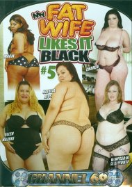 My Fat Wife Likes It Black 5 Porn Video