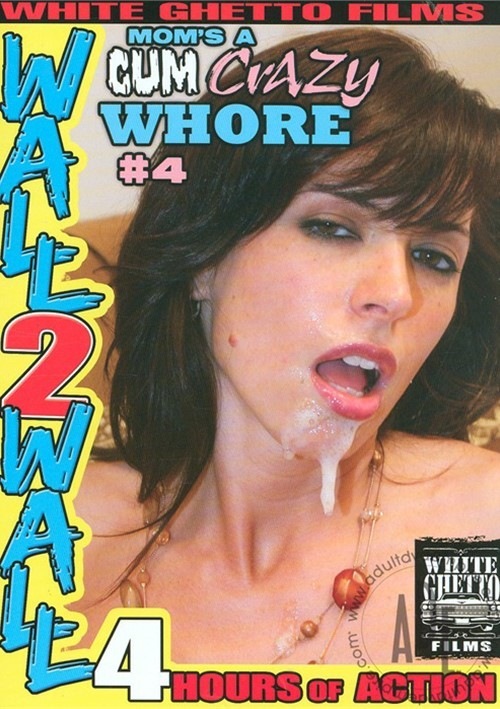 Moms A Cum Crazy Whore #4