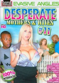 Desperate Mothers & Wives 11 Porn Video
