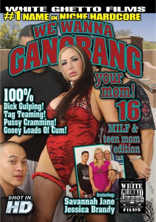 We Wanna Gangbang Your Mom 16