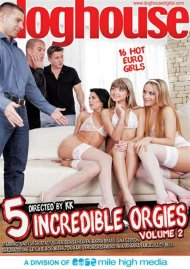 5 Incredible Orgies Vol. 2 Porn Video
