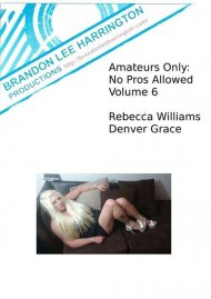 Amateurs Only: No Pros Allowed 6 Porn Video