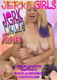 Jerk Crazy Aurora Porn Video