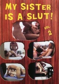 My Sister Is A Slut! Vol. 2 Porn Video