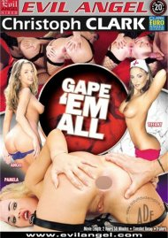 Gape 'Em All  Porn Video