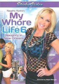 Naughty Alyshas My Whore Life 6 Porn Movie