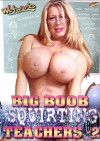 Big Boob Squirting Teachers #2 Boxcover