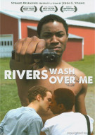 Rivers Wash Over Me Movie