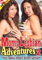 Moms Lesbian Adventures 2 Porn Movie