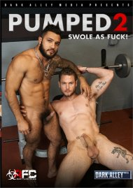 Pumped 2: Swole as Fuck! Gay Porn Movie