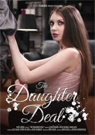 The Daughter Deal porn DVD from Pure Taboo.