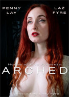 Arched: Penny Lay Porn Video