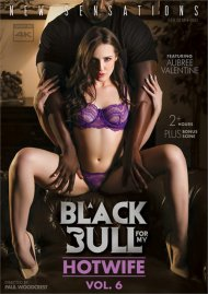Black Bull For My Hotwife 6, A Porn Movie