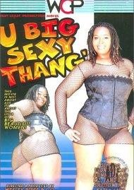 U Big Sexy Thang! Porn Video
