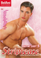 Out At Last 5: Striptease Gay Porn Movie