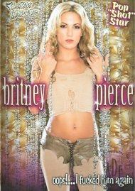 Britney Pierce: Oops!... I Fucked Him Again Porn Video