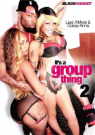 It's A Group Thing 2 Porn Video