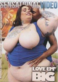 Love Em' Big Porn Video