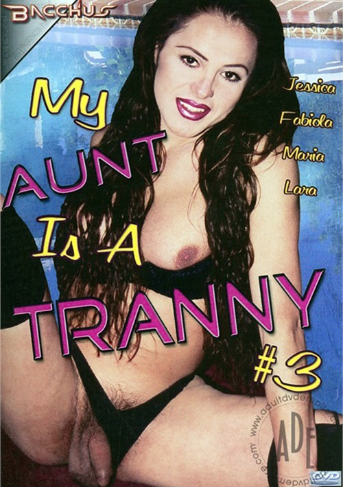 My Aunt Is A Tranny 3