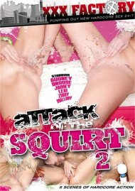 Attack Of The Squirt 2 Porn Video