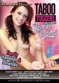 Taboo Tuggers Spotlight: Jenna Jaded Porn Video